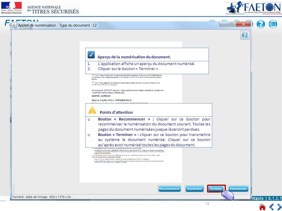 Aperçu de la numérisation du document. 1.Lapplication affiche un aperçu du document numérisé. 2.Cliquer sur le bouton « Terminer » 18 Points dattentio