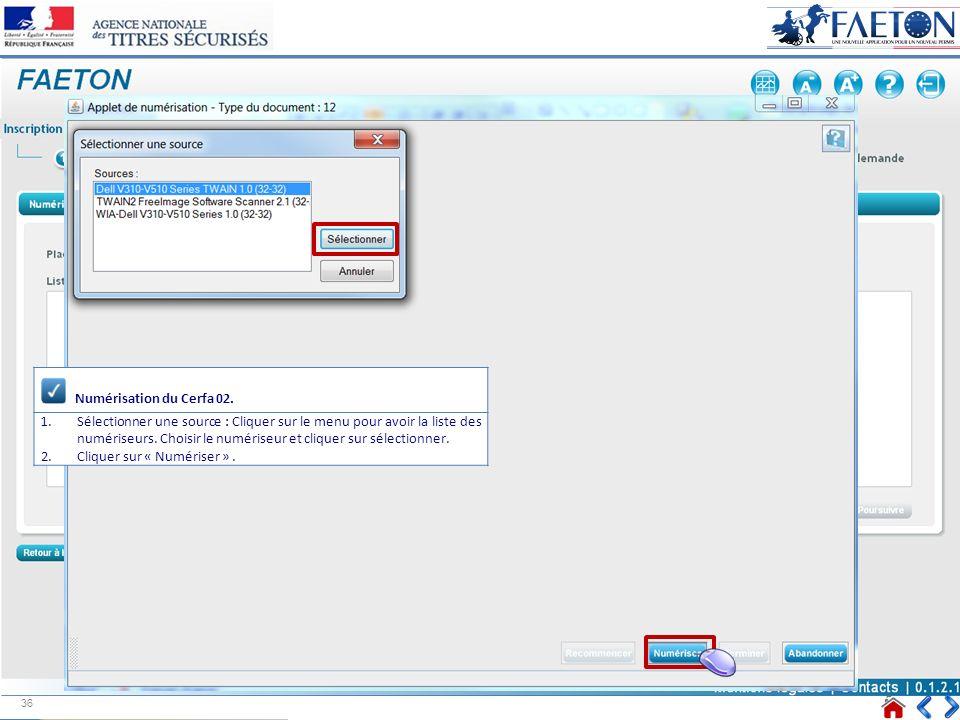 Numérisation du Cerfa 02. 1.Sélectionner une source : Cliquer sur le menu pour avoir la liste des numériseurs. Choisir le numériseur et cliquer sur sé