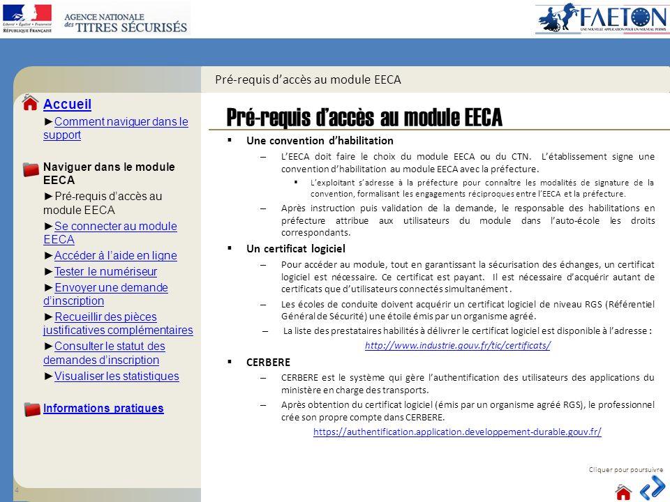 Accueil Comment naviguer dans le supportComment naviguer dans le support Naviguer dans le module EECA Pré-requis daccès au module EECA Se connecter au