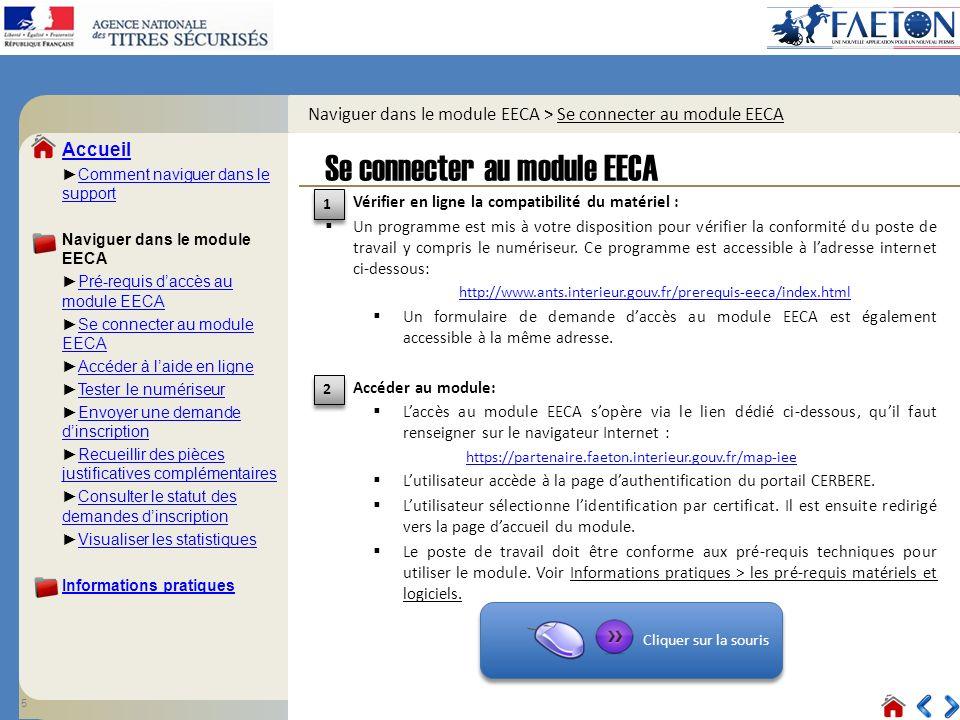 Cliquer sur la souris Accueil Comment naviguer dans le supportComment naviguer dans le support Naviguer dans le module EECA Pré-requis daccès au modul