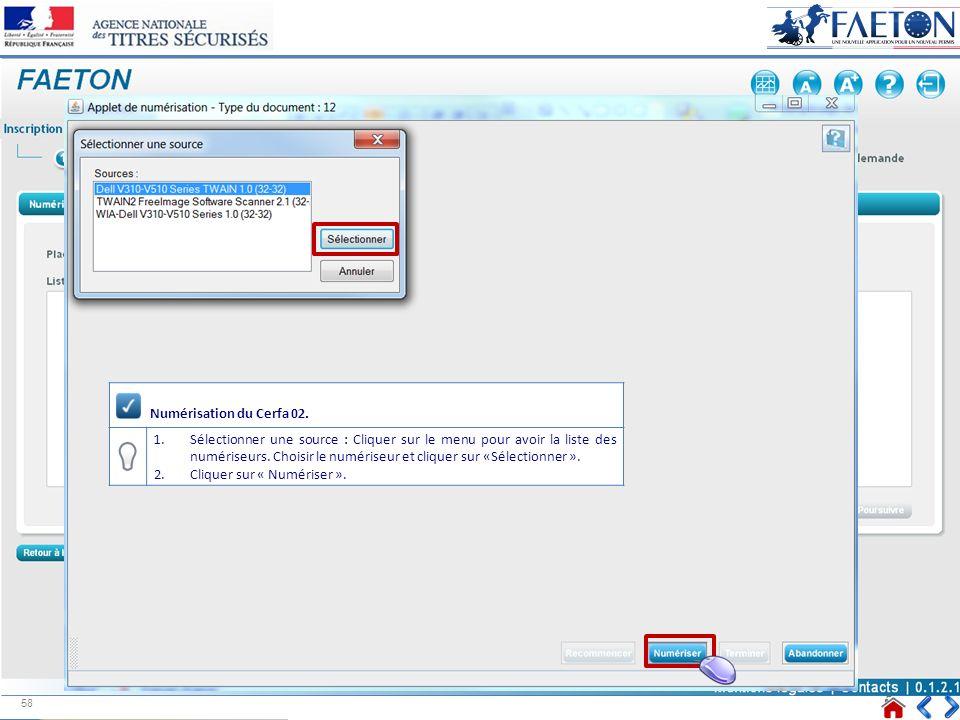 Numérisation du Cerfa 02. 1.Sélectionner une source : Cliquer sur le menu pour avoir la liste des numériseurs. Choisir le numériseur et cliquer sur «S