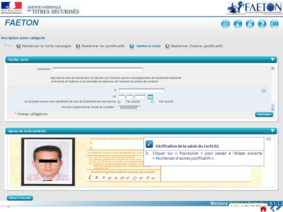 Cliquer pour poursuivre Vérification de la saisie du Cerfa 02. 3.Cliquer sur « Poursuivre » pour passer à létape suivante « Numériser dautres justific