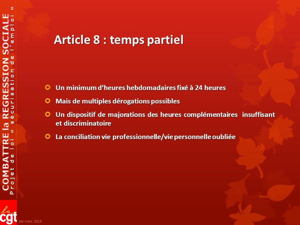 Projet de loi « sécurisation de lemploi » Article 18 : le CDII (contrat à durée CONCERNE TROIS BRANCHES UNE EXPERIMENTATION DANGEREUSE indéterminée intermittent), le comble de la flexibilité 1er mars 2013