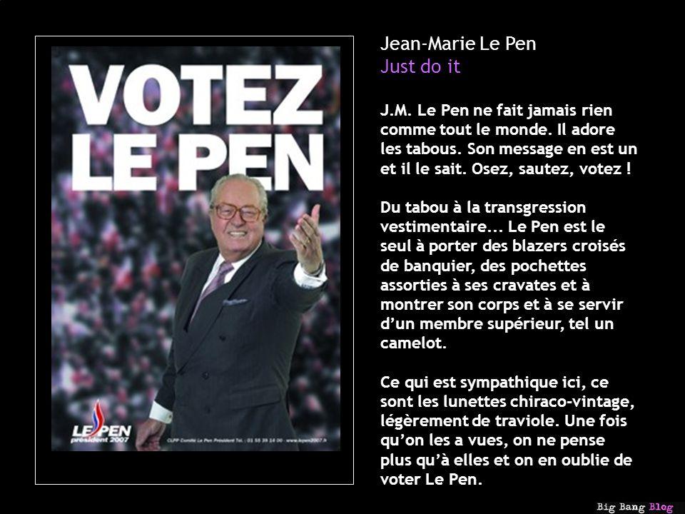Jean-Marie Le Pen Just do it J.M. Le Pen ne fait jamais rien comme tout le monde.