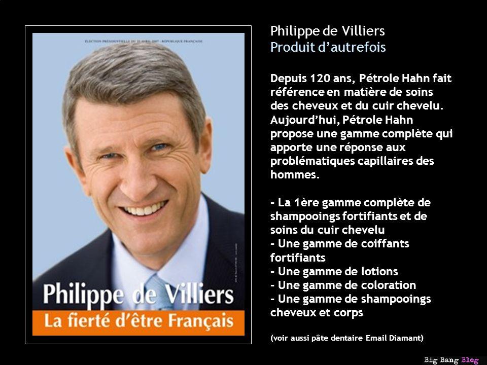 Philippe de Villiers Produit dautrefois Depuis 120 ans, Pétrole Hahn fait référence en matière de soins des cheveux et du cuir chevelu.