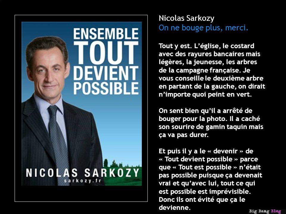 Nicolas Sarkozy On ne bouge plus, merci. Tout y est.