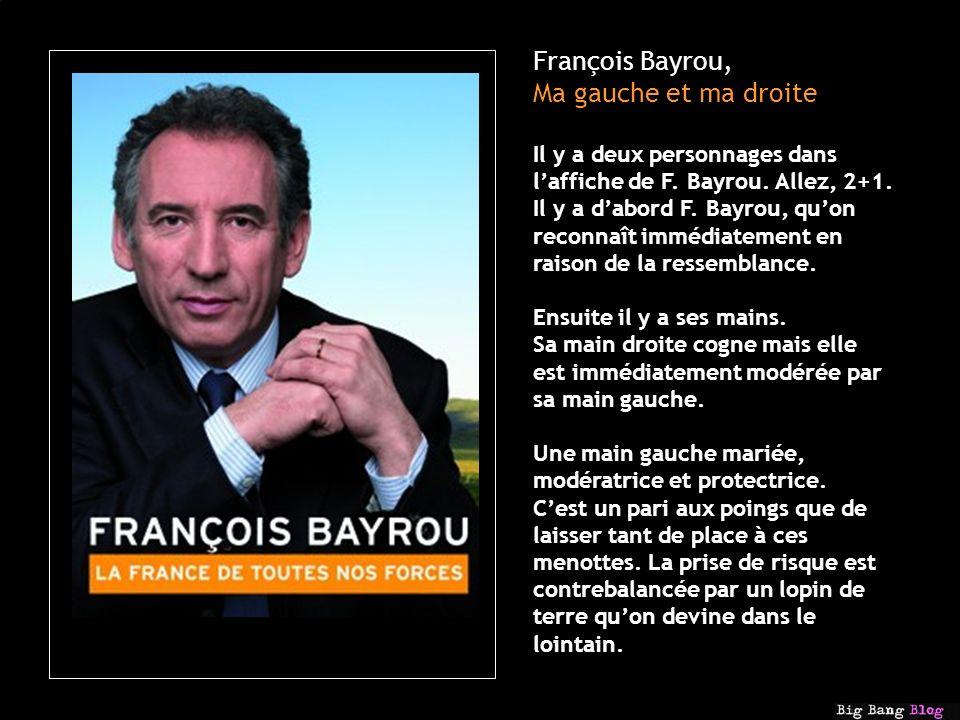 François Bayrou, Ma gauche et ma droite Il y a deux personnages dans laffiche de F.