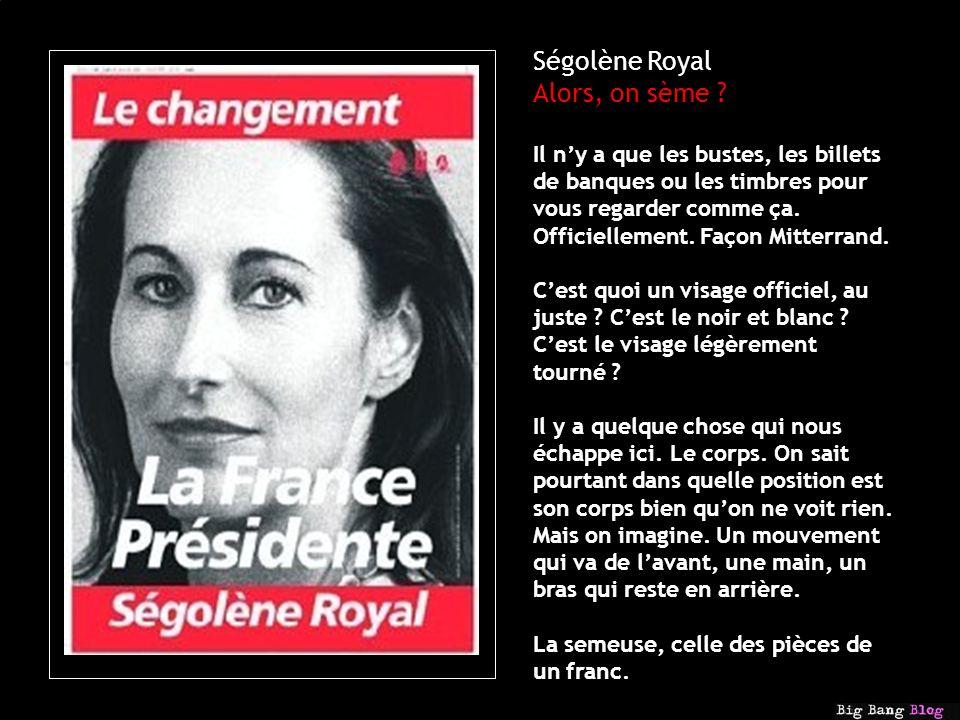 Ségolène Royal Alors, on sème .