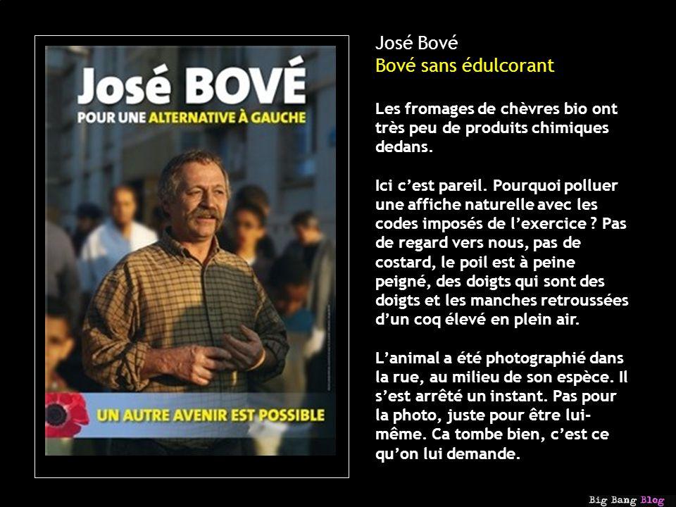 José Bové Bové sans édulcorant Les fromages de chèvres bio ont très peu de produits chimiques dedans.
