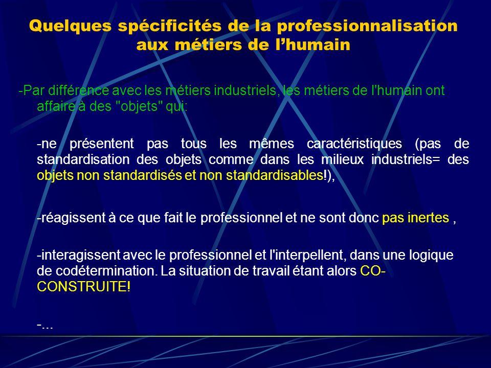 Quelques spécificités de la professionnalisation aux métiers de lhumain -Par différence avec les métiers industriels, les métiers de l'humain ont affa
