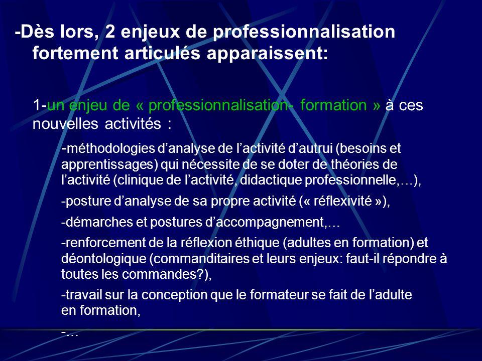 -Dès lors, 2 enjeux de professionnalisation fortement articulés apparaissent: 1-un enjeu de « professionnalisation- formation » à ces nouvelles activi