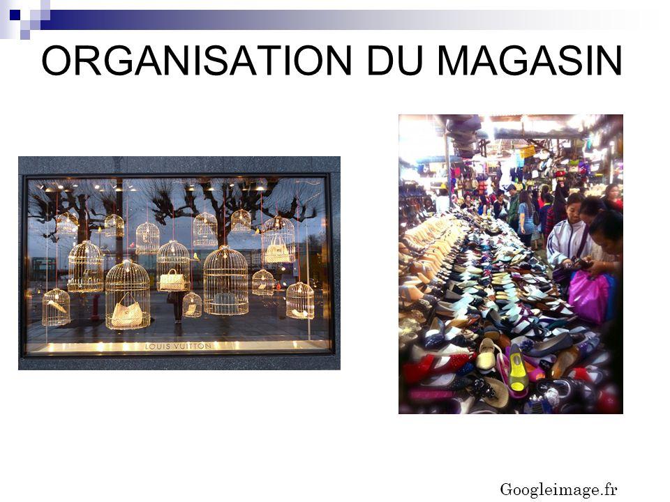ORGANISATION DU MAGASIN Googleimage.fr
