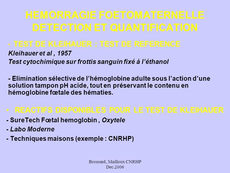Brossard, Mailloux CNRHP Dec.2006 REACTIFS DISPONIBLES POUR LE TEST DE KLEIHAUER - SureTech Fœtal hemoglobin, Oxytele - Labo Moderne - Techniques mais