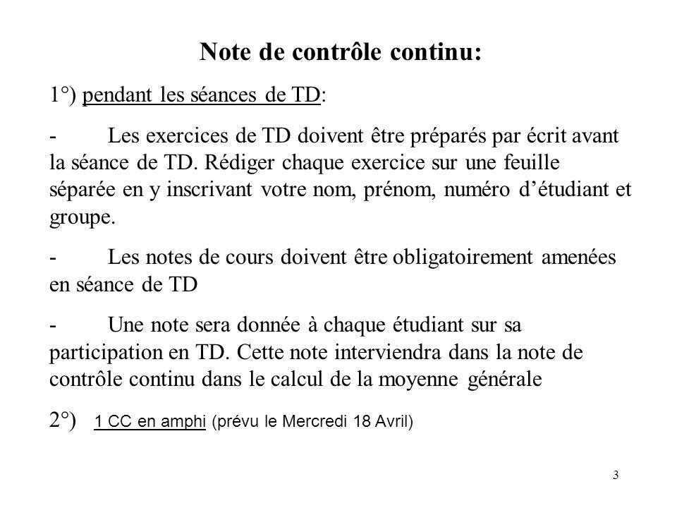 3 Note de contrôle continu: 1°) pendant les séances de TD: - Les exercices de TD doivent être préparés par écrit avant la séance de TD.