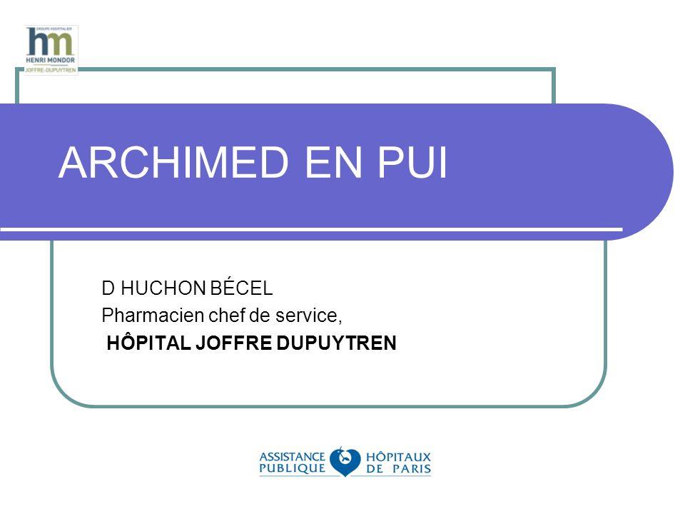 ARCHIMED EN PUI D HUCHON BÉCEL Pharmacien chef de service, HÔPITAL JOFFRE DUPUYTREN