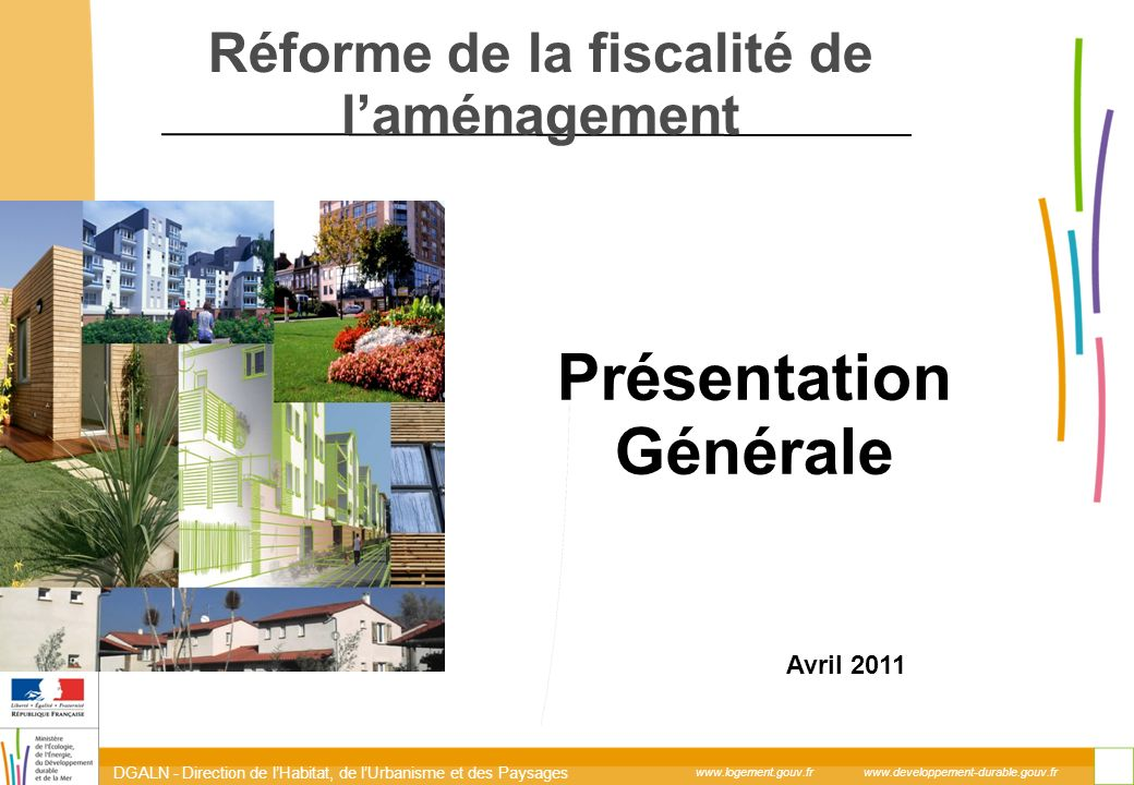DGALN - Direction de lHabitat, de lUrbanisme et des Paysages 1 www.logement.gouv.fr www.developpement-durable.gouv.fr Ministère de lécologie, du dével