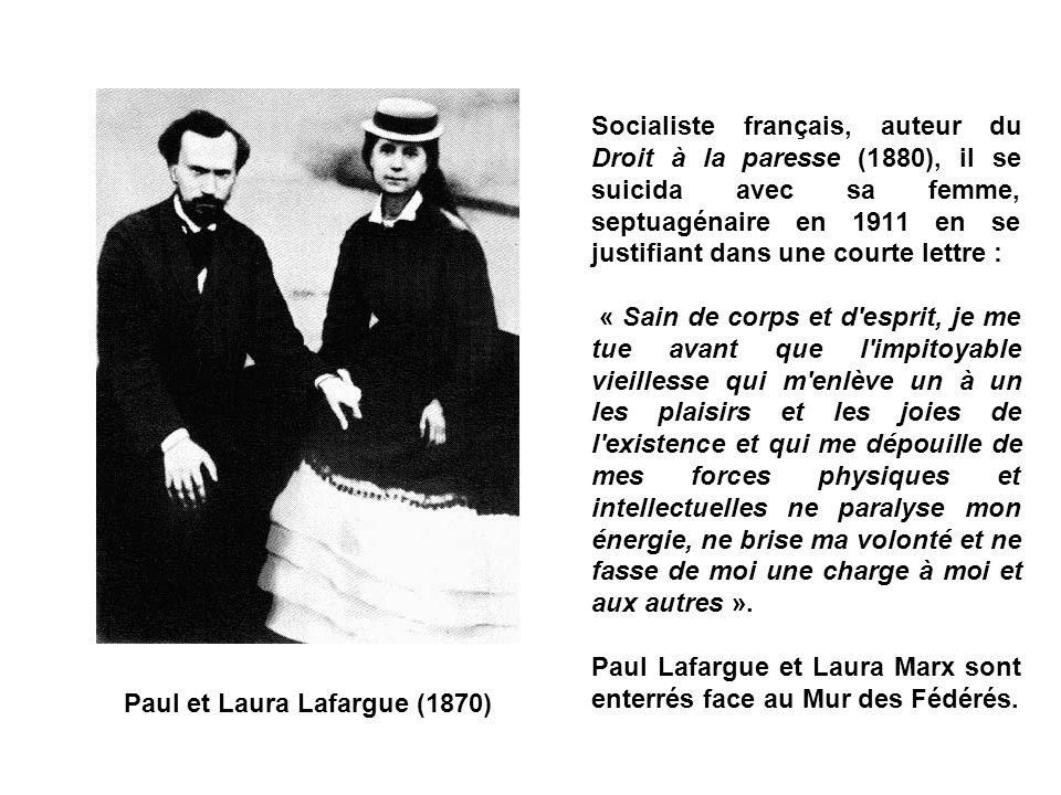 Socialiste français, auteur du Droit à la paresse (1880), il se suicida avec sa femme, septuagénaire en 1911 en se justifiant dans une courte lettre :