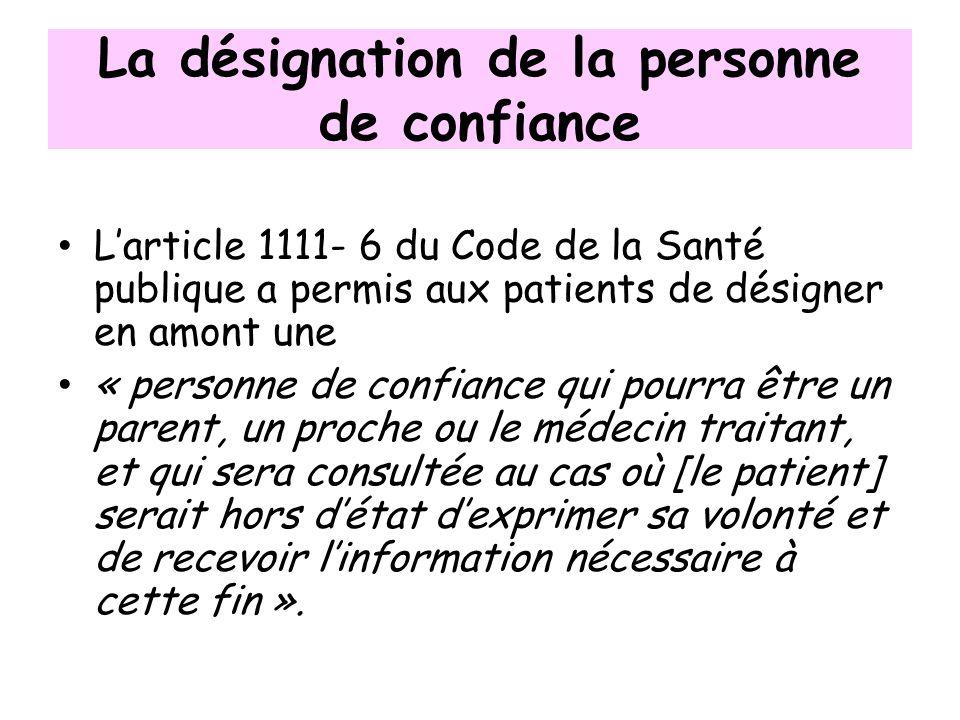 La désignation de la personne de confiance Larticle 1111- 6 du Code de la Santé publique a permis aux patients de désigner en amont une « personne de