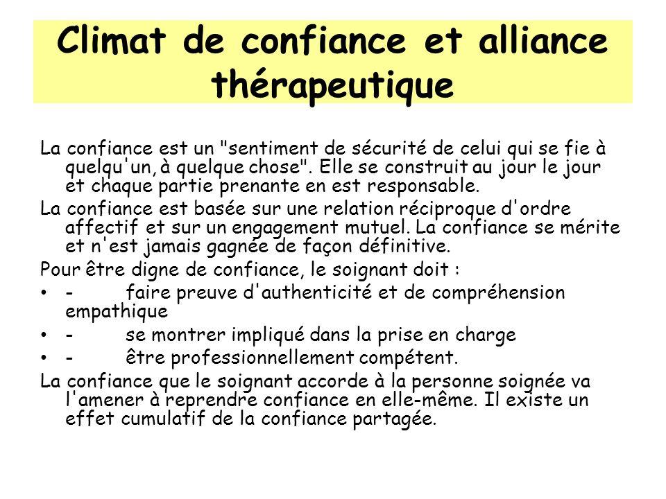 Climat de confiance et alliance thérapeutique La confiance est un
