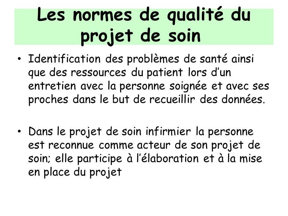Les normes de qualité du projet de soin Identification des problèmes de santé ainsi que des ressources du patient lors dun entretien avec la personne
