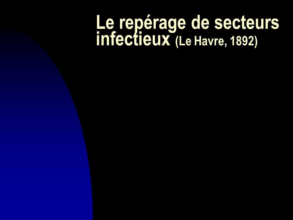 Le repérage de secteurs infectieux (Le Havre, 1892)