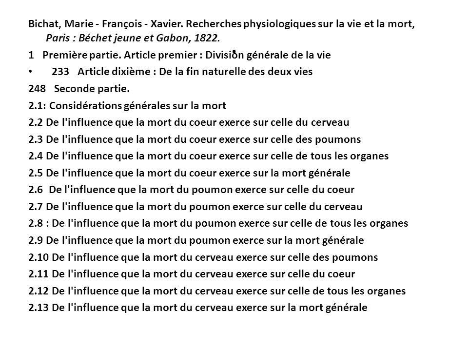 . Bichat, Marie - François - Xavier. Recherches physiologiques sur la vie et la mort, Paris : Béchet jeune et Gabon, 1822. 1 Première partie. Article