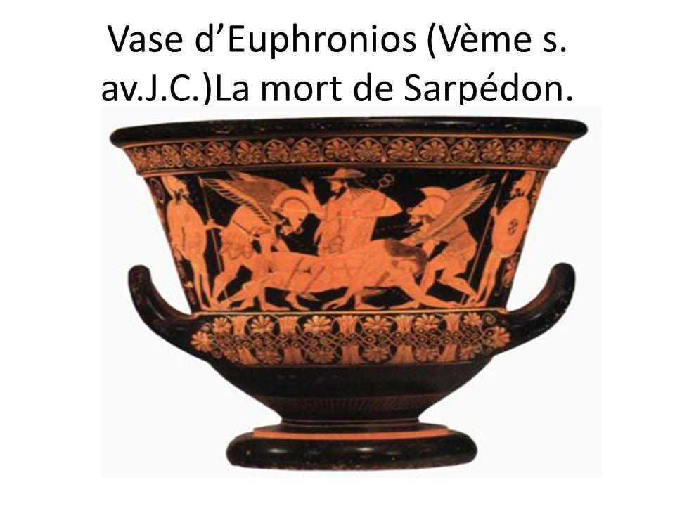 Vase dEuphronios (Vème s. av.J.C.)La mort de Sarpédon.