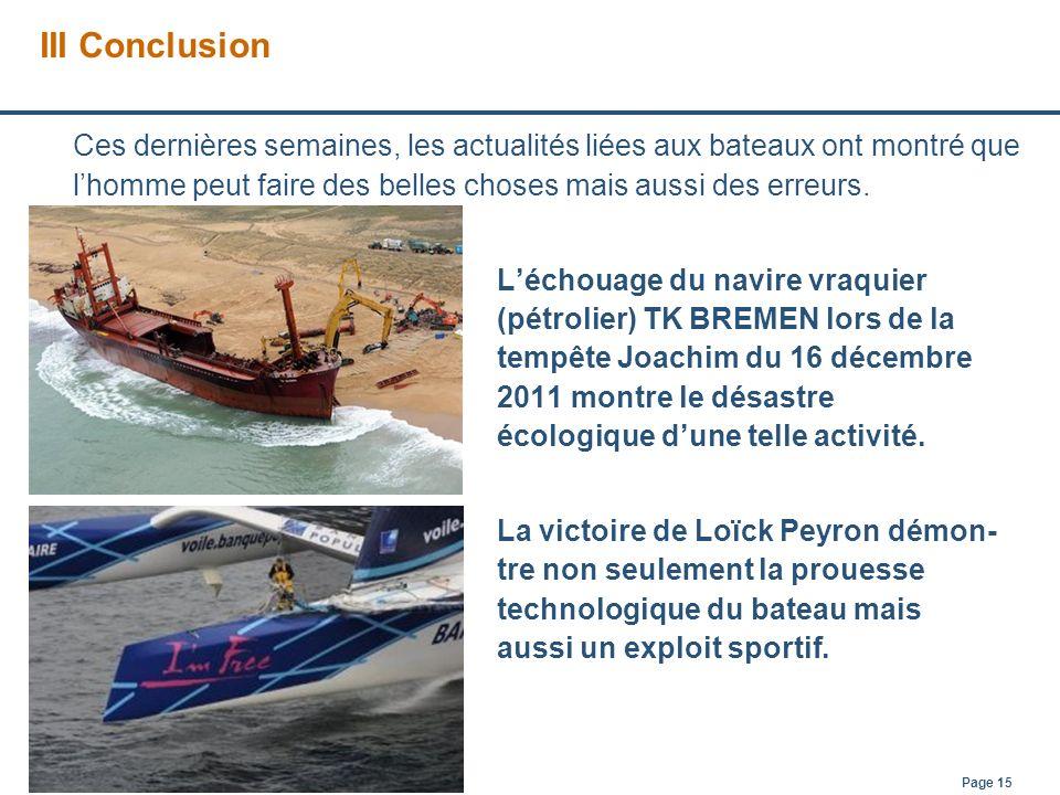 Page 15 Ces dernières semaines, les actualités liées aux bateaux ont montré que lhomme peut faire des belles choses mais aussi des erreurs. Léchouage