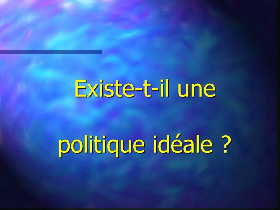 Existe-t-il une politique idéale ?