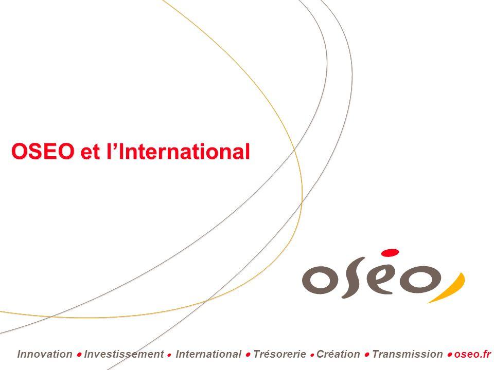 Innovation Investissement International Trésorerie Création Transmission oseo.fr OSEO et llnternational