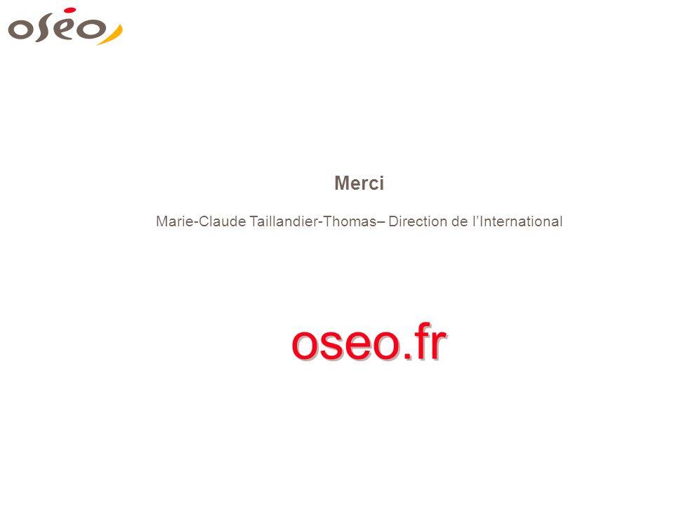 oseo.fr Merci Marie-Claude Taillandier-Thomas– Direction de lInternational