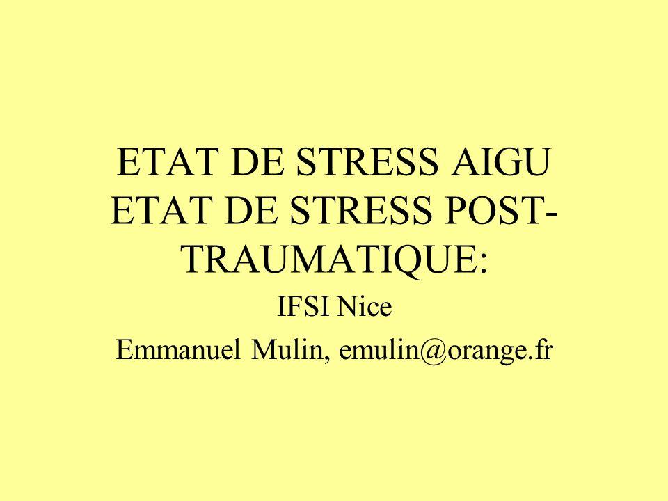 Plan: -Définition -Etat de stress aigu -Etat de stress post-traumatique -Evolution -Complications -Traitement -Trouble de ladaptation