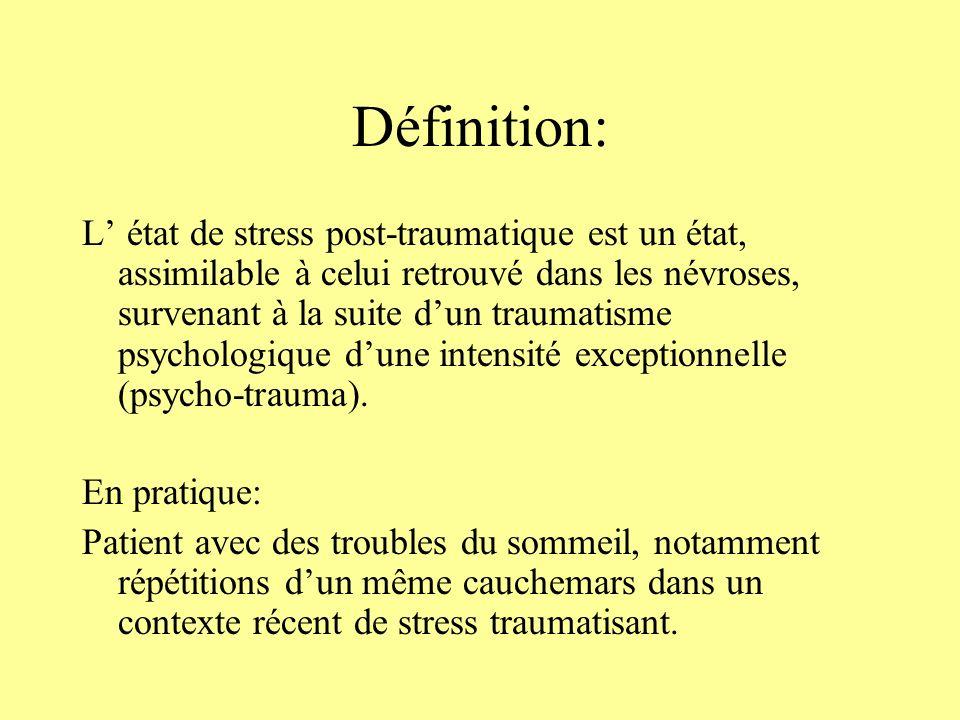 Etat de stress aigu: Deux entités nosographiques considérées comme des réponses inadaptées à un facteur de stress sévère: ESA et PTSD.