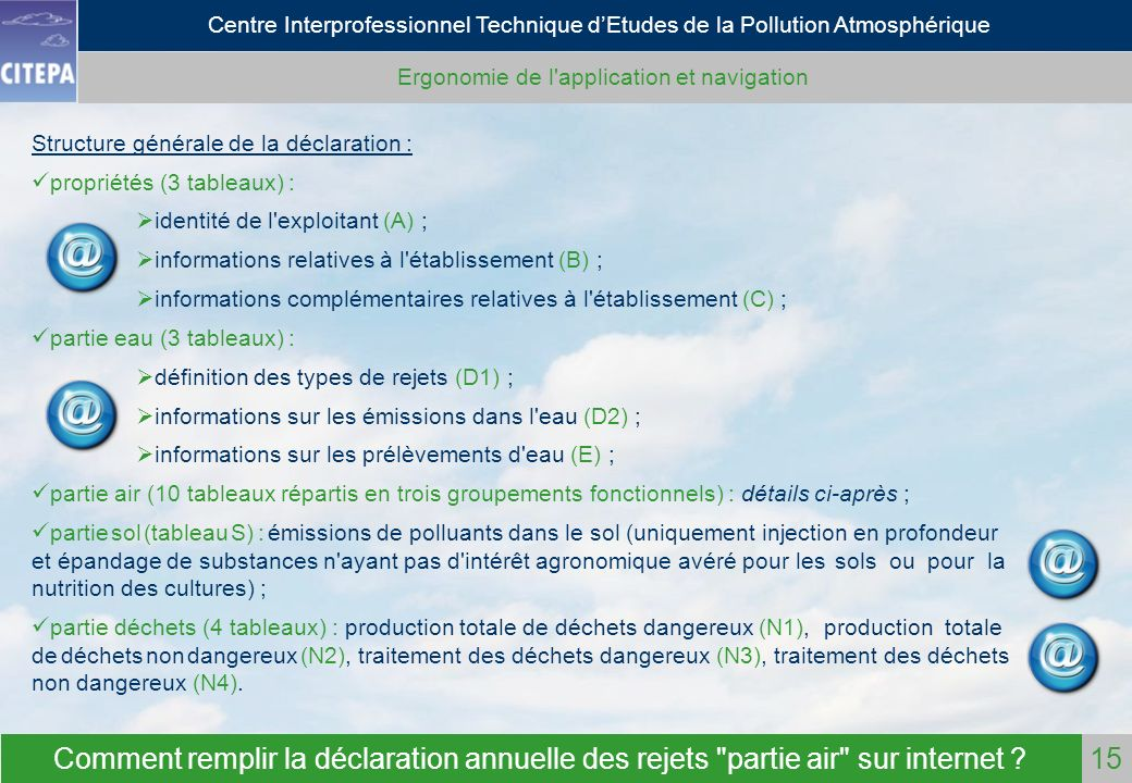 Centre Interprofessionnel Technique dEtudes de la Pollution Atmosphérique Comment remplir la déclaration annuelle des rejets