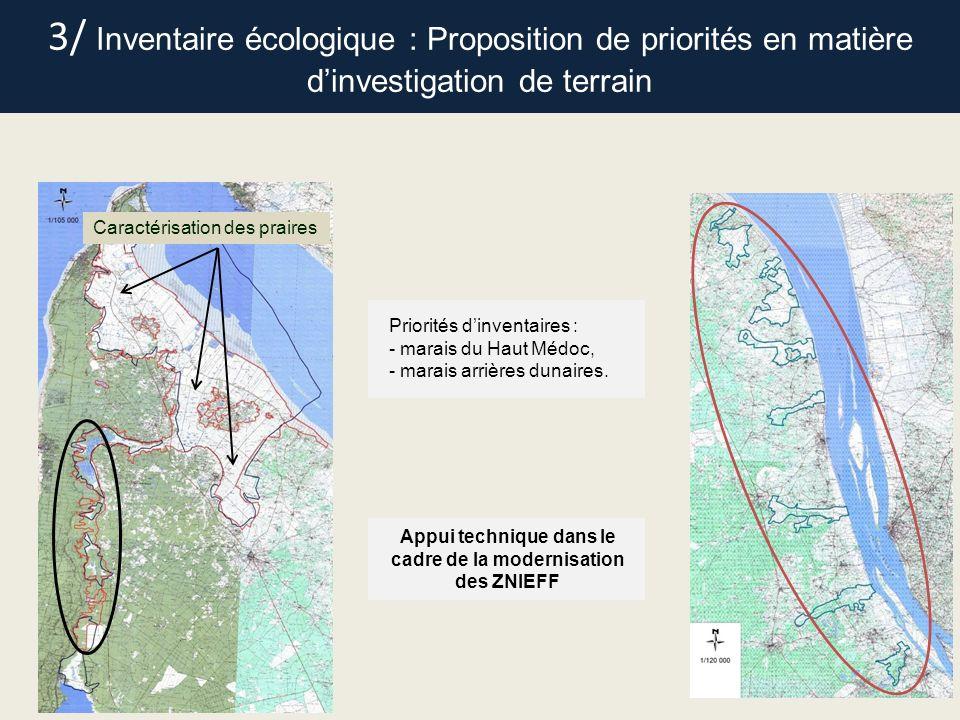 3/ Inventaire écologique : Proposition de priorités en matière dinvestigation de terrain Priorités dinventaires : - marais du Haut Médoc, - marais arr