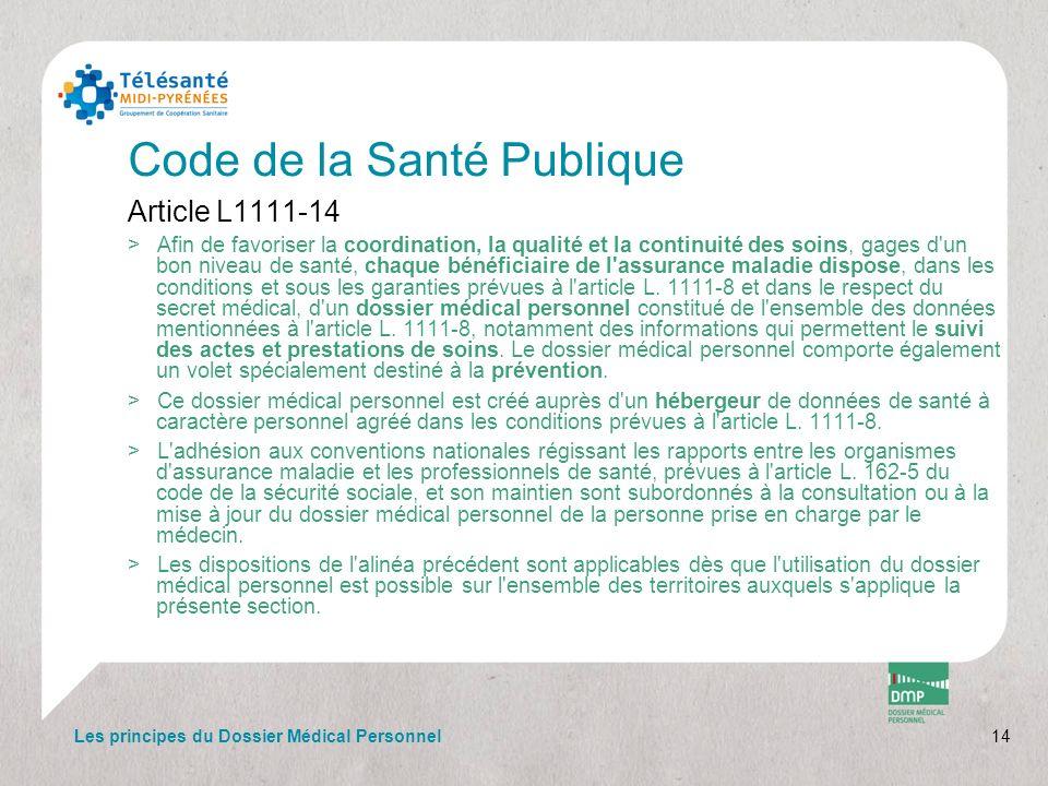 Code de la Santé Publique Article L1111-14 >Afin de favoriser la coordination, la qualité et la continuité des soins, gages d'un bon niveau de santé,