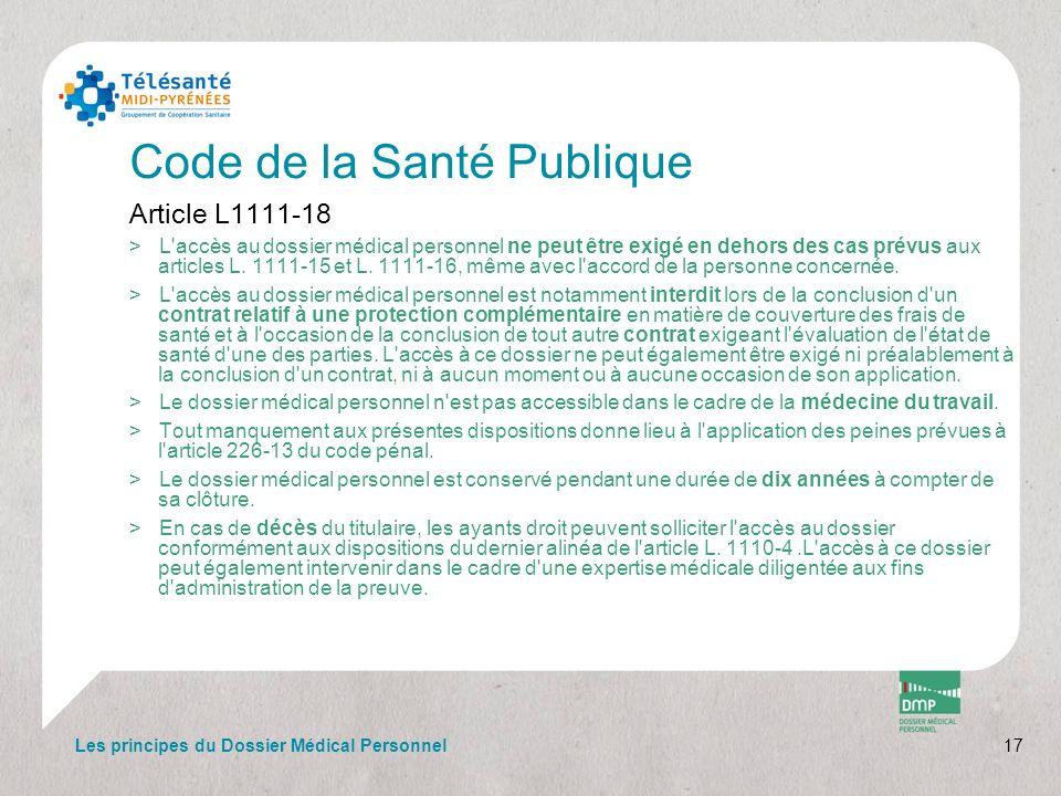 Code de la Santé Publique Article L1111-18 >L'accès au dossier médical personnel ne peut être exigé en dehors des cas prévus aux articles L. 1111-15 e