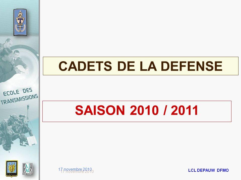 17 novembre 2010 LCL DEPAUW DFMO 07 juillet 2010 CADETS DE LA DEFENSE SAISON 2010 / 2011