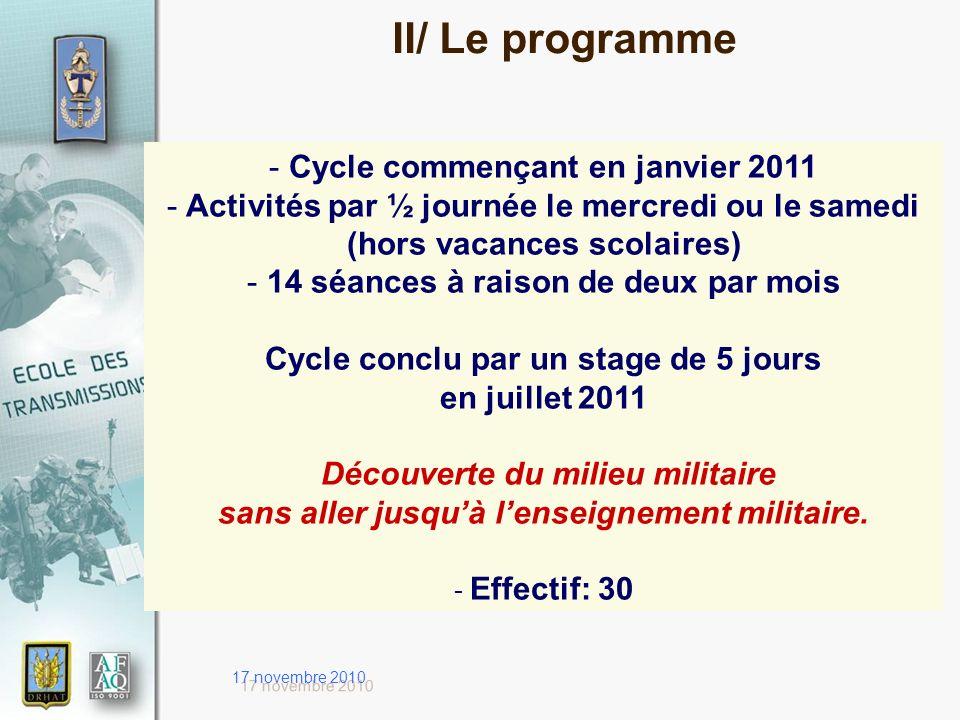 17 novembre 2010 - Cycle commençant en janvier 2011 - Activités par ½ journée le mercredi ou le samedi (hors vacances scolaires) - 14 séances à raison