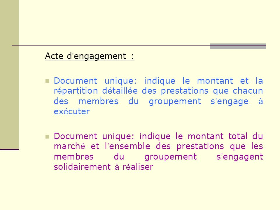 Acte d engagement : Document unique: indique le montant et la r é partition d é taill é e des prestations que chacun des membres du groupement s engag