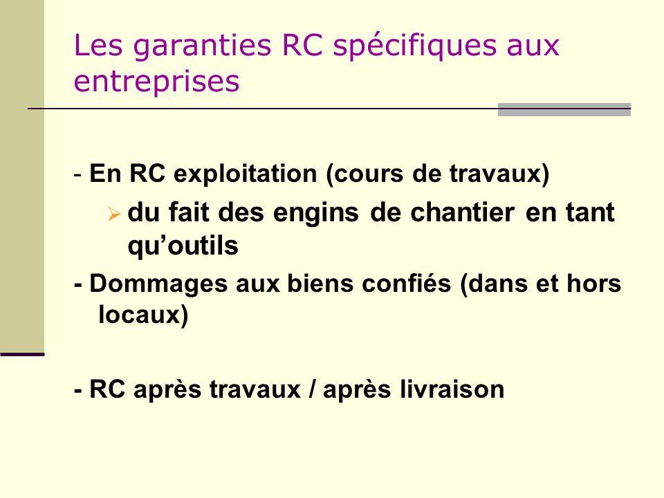 Les garanties RC spécifiques aux entreprises - En RC exploitation (cours de travaux) du fait des engins de chantier en tant quoutils - Dommages aux bi