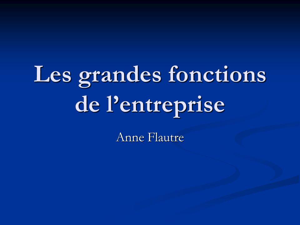 Les grandes fonctions de lentreprise Anne Flautre