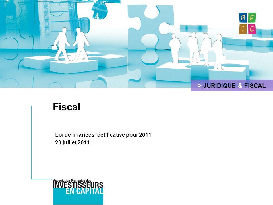 Loi de finances rectificative pour 2011 Objectif du gouvernement Réformer la fiscalité du patrimoine Loi n° 2011-900 du 29 juillet 2011 de finances rectificative pour 2011 2