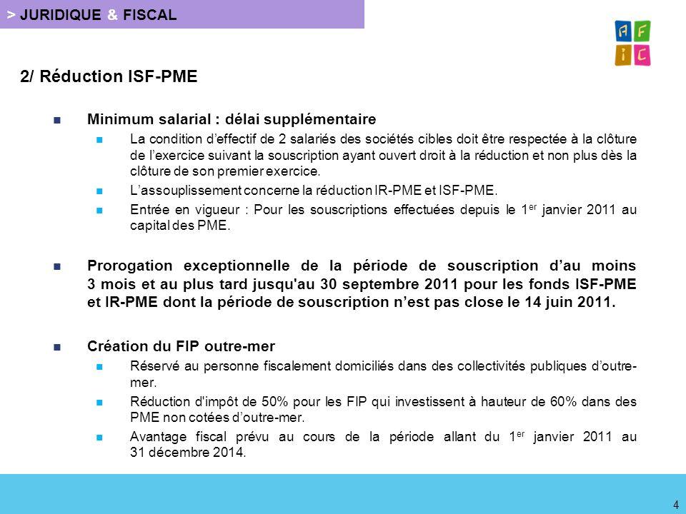 > JURIDIQUE & FISCAL 3/ Autres dispositions Suppression du bouclier fiscal à compter de 2013 Suppression du plafonnement de lISF à compter de 2012.