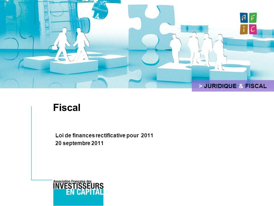 Fiscal Loi de finances rectificative pour 2011 20 septembre 2011 > JURIDIQUE & FISCAL