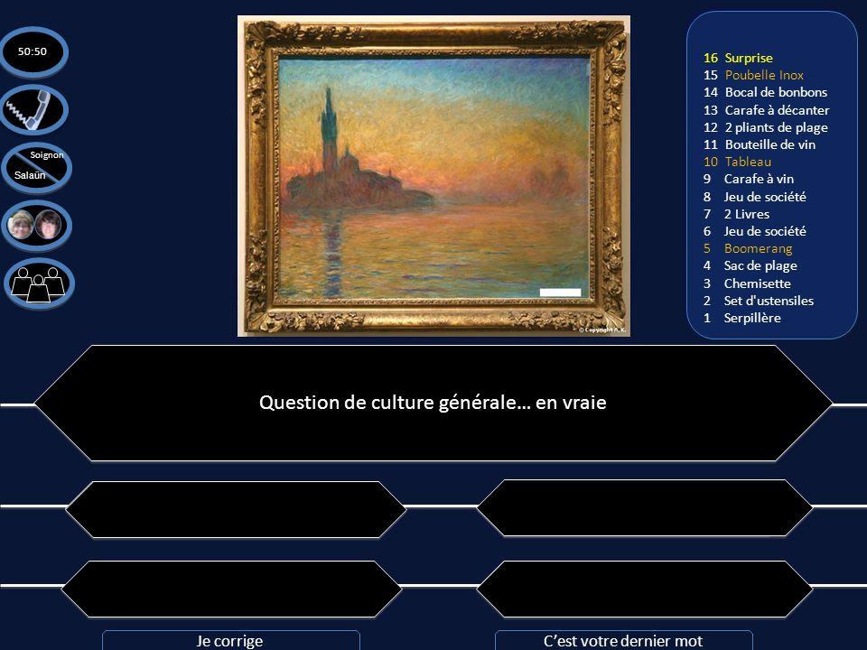Question n°16: Qui a peint ce tableau ? Le Crépuscule de Venise A: Claude Monet A: Claude Monet C: Camille Pissaro C: Camille Pissaro B: Edouard Manet