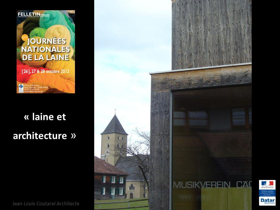 « laine et architecture » Jean Louis Coutarel Architecte