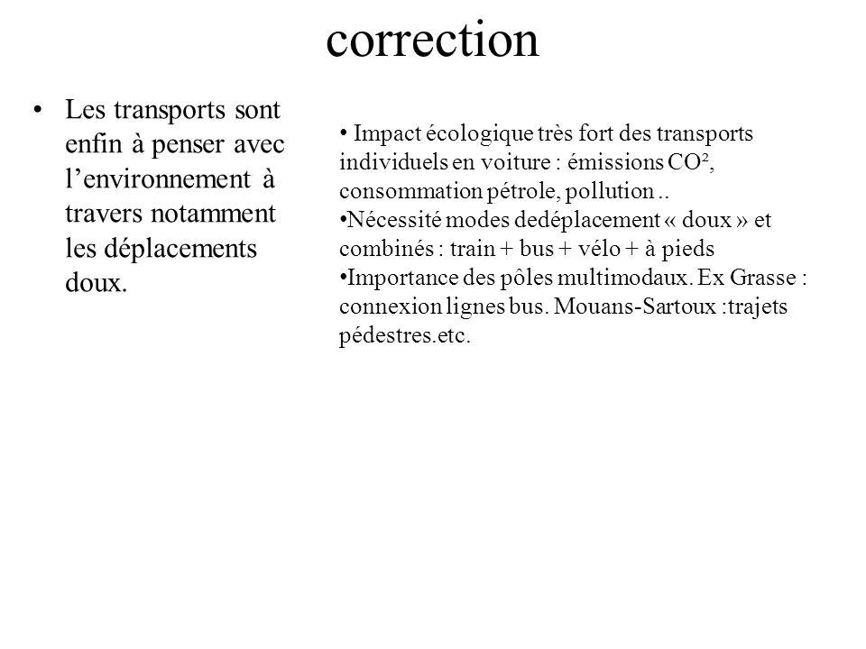 correction Les transports sont enfin à penser avec lenvironnement à travers notamment les déplacements doux. Impact écologique très fort des transport