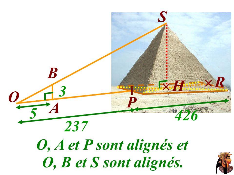 O, A et P sont alignés et B S O A P H 3 5 237 426 O, B et S sont alignés. R