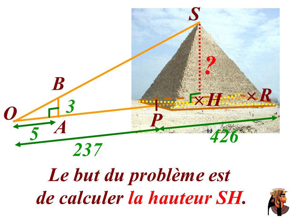 Le but du problème est B S O A P H 3 5 237 426 R ? de calculer la hauteur SH.